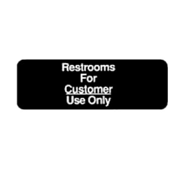 "WINCO 3"" X 9"" SIGN (RESTROOM FOR CUSTOMER USE ONLY)"